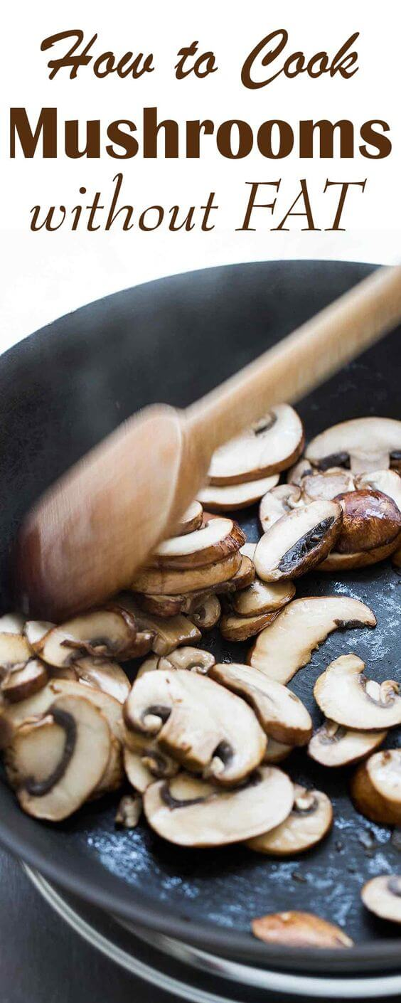 How To cook mushrooms without fat